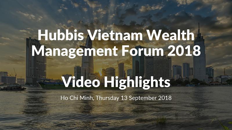 Vietnam Wealth Management Forum 2018